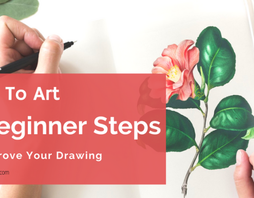 How To Art – 7 Beginner Steps to Improve Your Drawings
