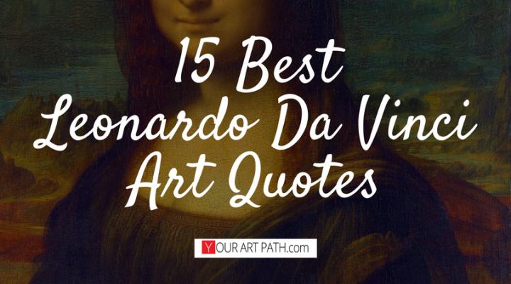 15 Best Leonardo Da Vinci Art Quotes