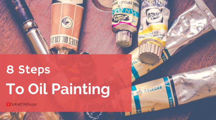 Top Oil Painting Tutorials on YouTube or 8 Steps to Learning How To Paint in Oils