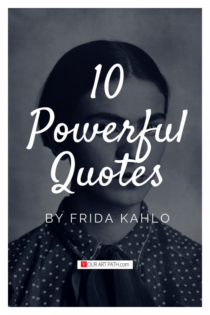10 Powerful Quotes By Frida Kahlo