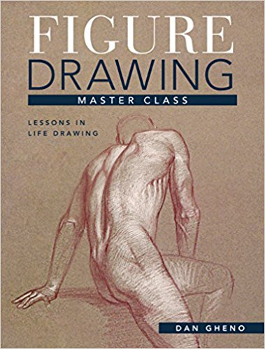The Best Figure Drawing Books For Artists - Figure Drawing Master Class: Lessons in Life Drawing by Dan Gheno