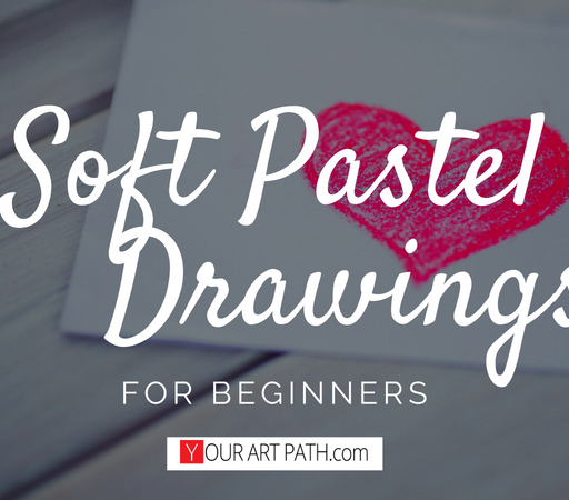 Soft Pastel Drawings for Beginners