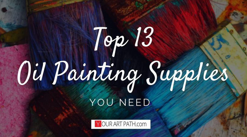 Essential Oil Painting Supplies List: Top 13 Products