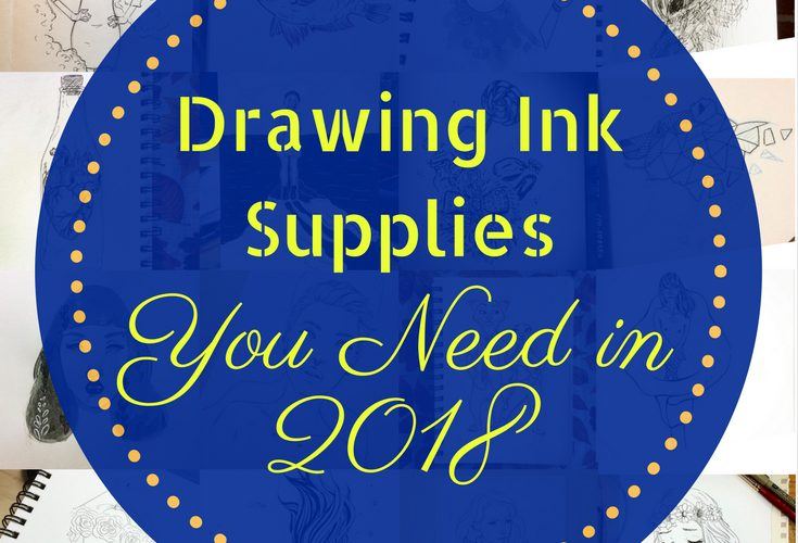Drawing Ink Supplies You Need To Try in 2018 (+Reviews)