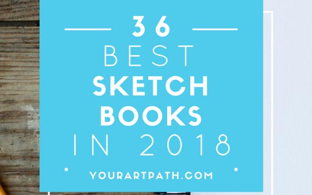 36 Best Artist Sketchbooks To Buy in 2018
