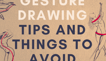 Gesture Drawing Tips And Things To Avoid