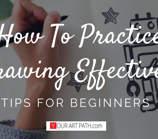 How To Practice Drawing Effectively