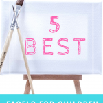 top best easels to buy for kids