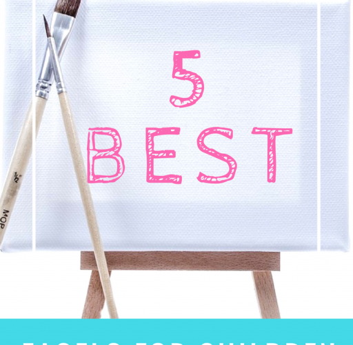 5 Best Easels For Children