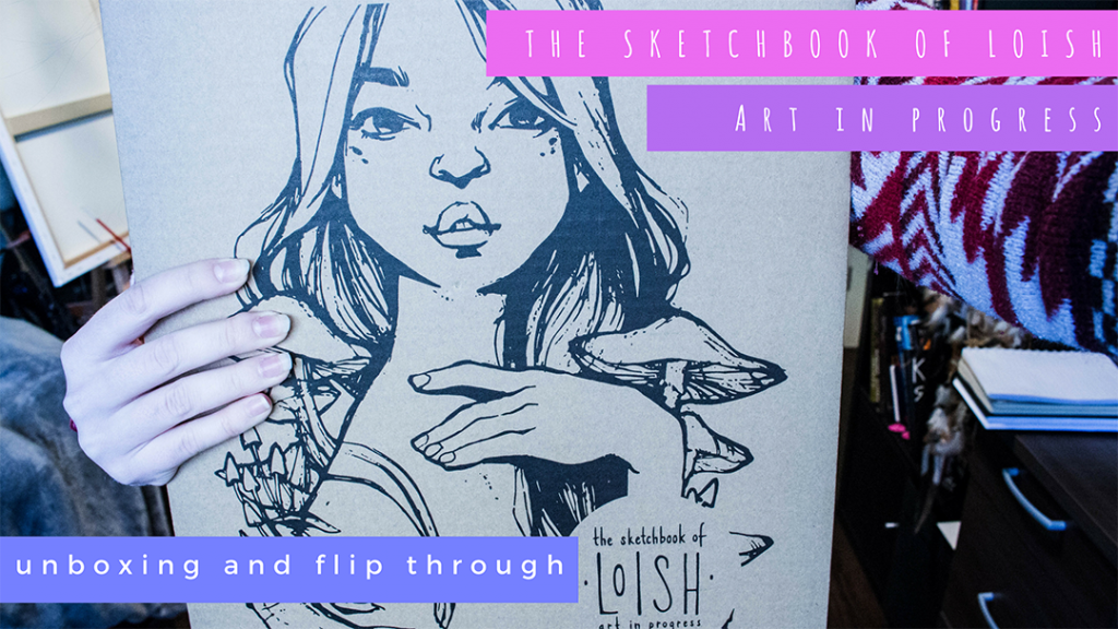 The Sketchbook Of Loish: Art In Progress (+Video Unboxing And Flip Through) Quick Tips
