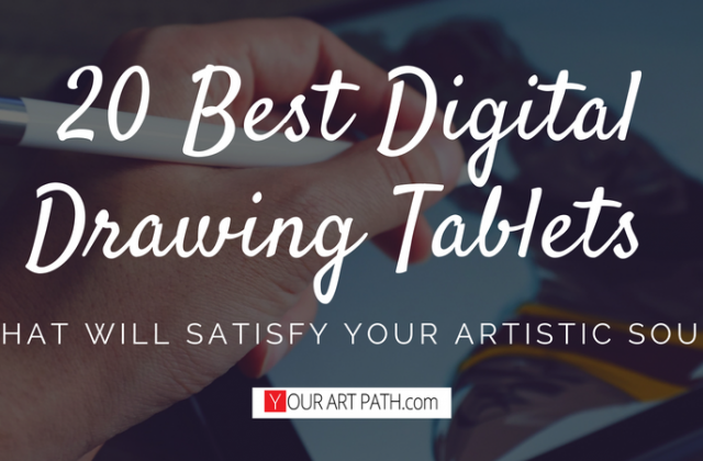20 Best Digital Drawing Tablets That Will Satisfy Your Artistic Soul