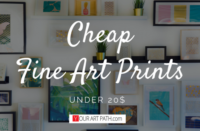 Cheap Fine Art Prints Under 20$
