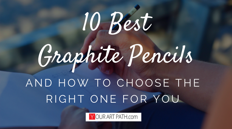The Best Graphite Pencils And How To Choose The Right One For You