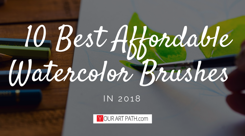 10 Best Affordable Watercolor Brushes in 2018