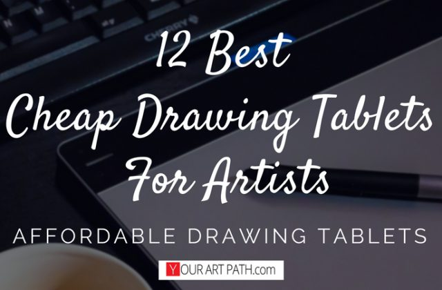 12 Best Cheap Drawing Tablets For Artists | Affordable Drawing Tablets