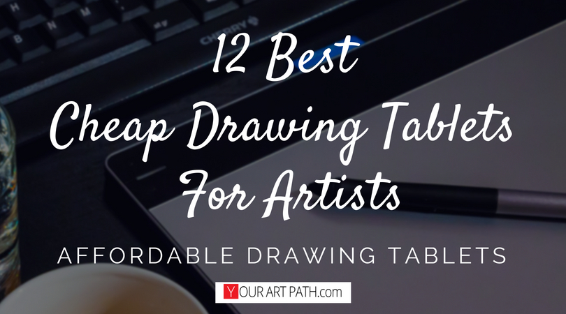 12 Best Cheap Drawing Tablets For Artists | Affordable