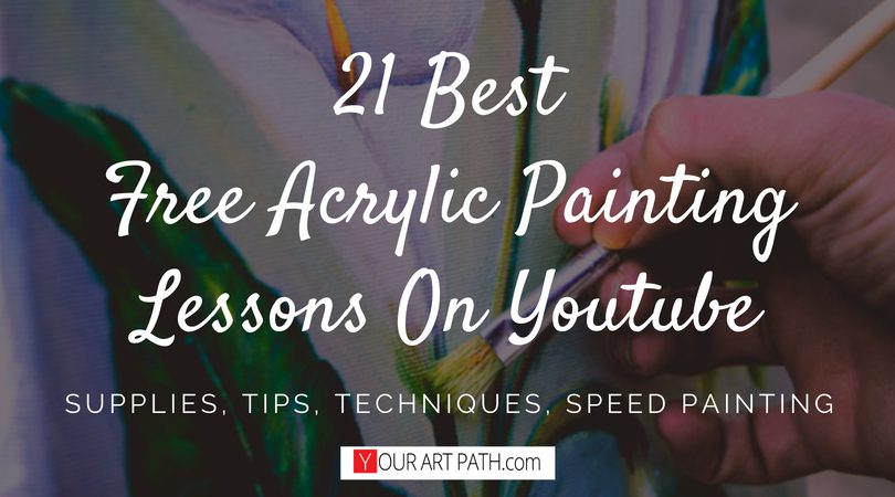 21 Best Free Acrylic Painting Lessons On Youtube