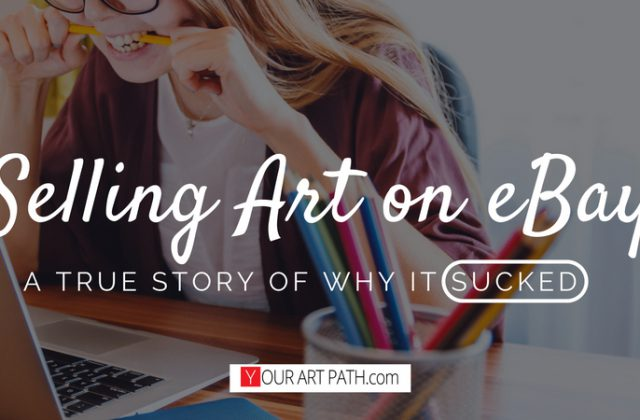 Selling Art On eBay : A True Story of Why It Sucked