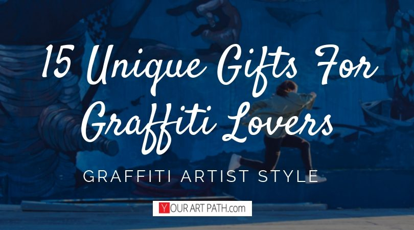 15 Unique Gifts For Graffiti Lovers