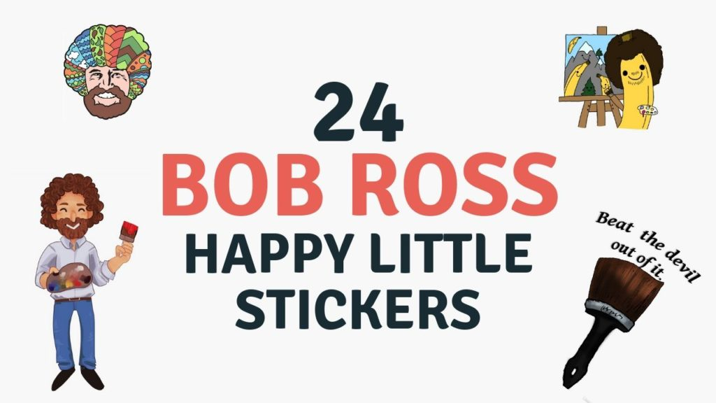 c7a16ede6809f Bob Ross Stickers: 24 Happy Little Things – YourArtPath